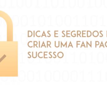 Dicas e segredos para criar uma fan page de sucesso | Fizzy 360°