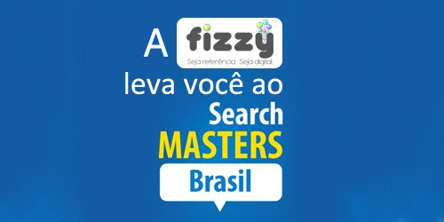 A Fizzy Marketing Digital leva você ao Search Masters